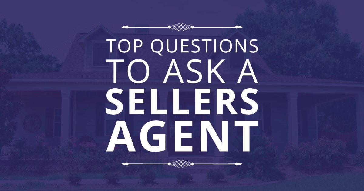 Top Questions to Ask a Sellers Agent
